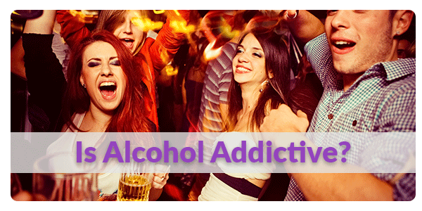 Is Alcohol Addictive