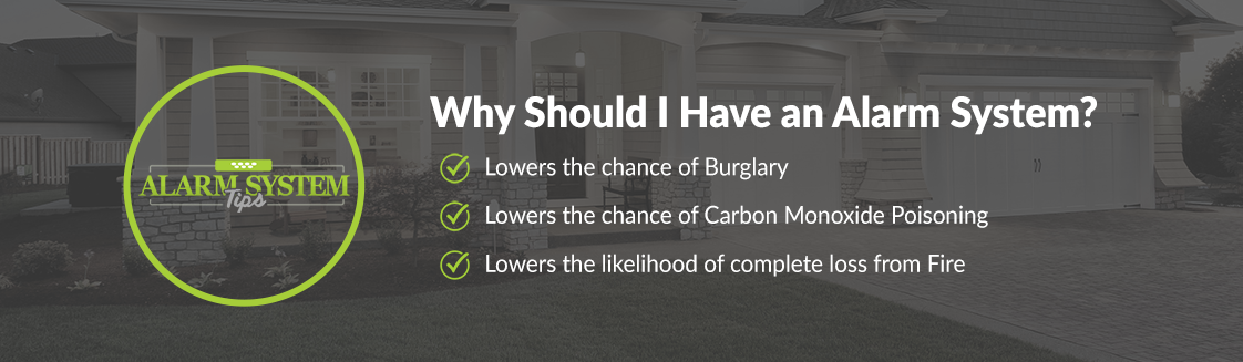 Why Should I have an Alarm System?
