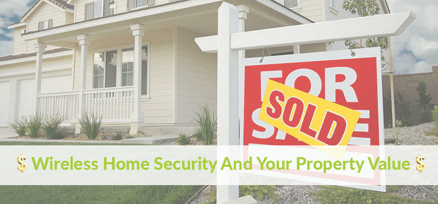 how wireless home security adds value to your home